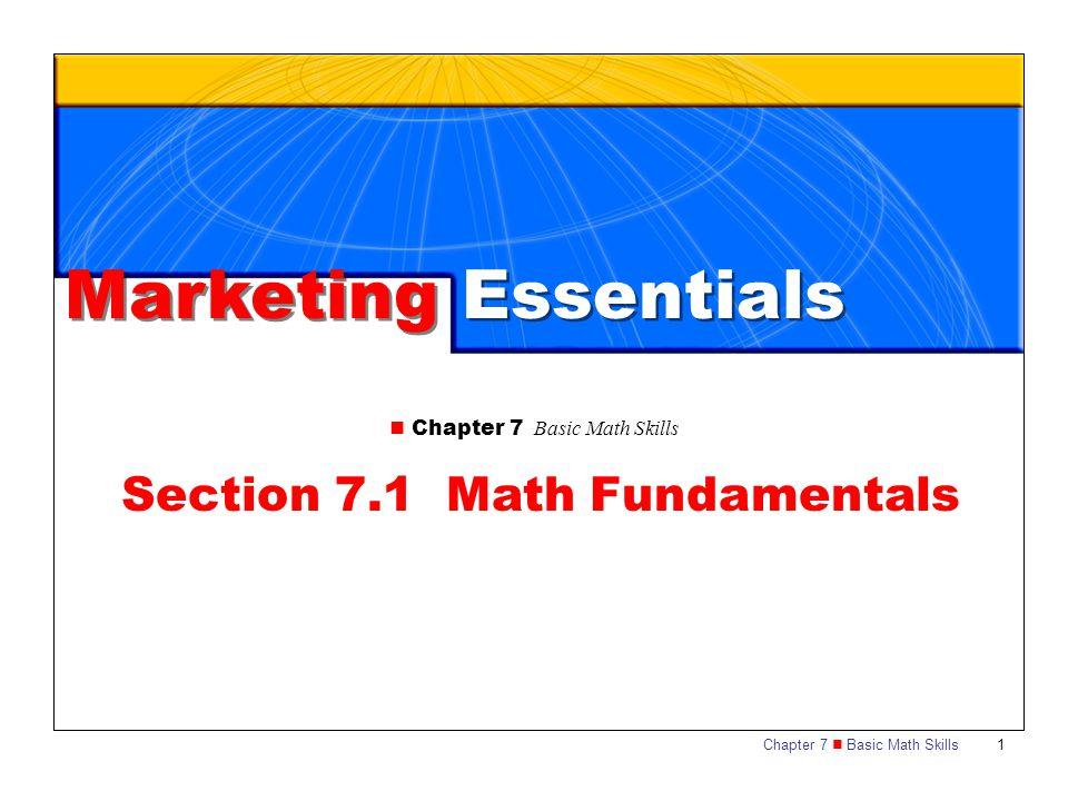 Chapter 7 Basic Math Skills 1 Section 7.1 Math Fundamentals Marketing Essentials Chapter 7 Basic Math Skills