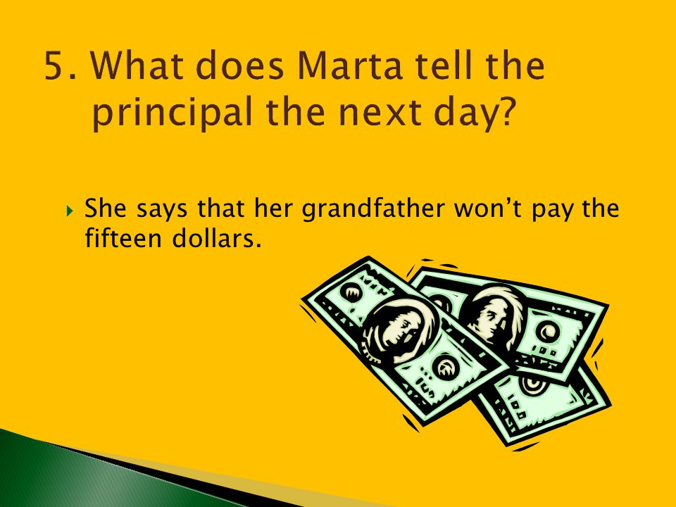  Marta expects to receive the jacket because she has the highest grades in school.
