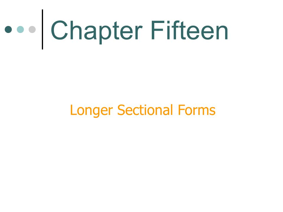 Longer Sectional Forms Chapter Fifteen