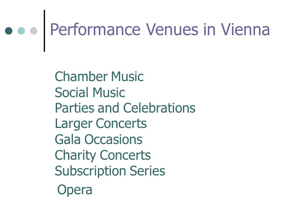 Performance Venues in Vienna Chamber Music Social Music Parties and Celebrations Larger Concerts Gala Occasions Charity Concerts Subscription Series Opera