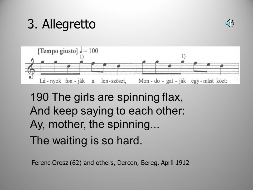 190 The girls are spinning flax, And keep saying to each other: Ay, mother, the spinning...
