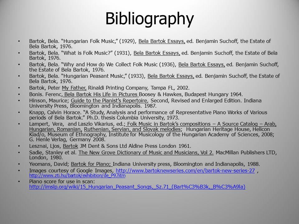 Bibliography Bartok, Bela. Hungarian Folk Music, (1929), Bela Bartok Essays, ed.