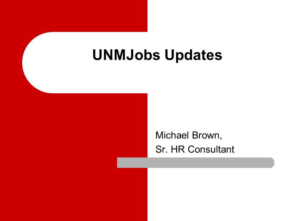 UNMJobs Updates Michael Brown, Sr. HR Consultant