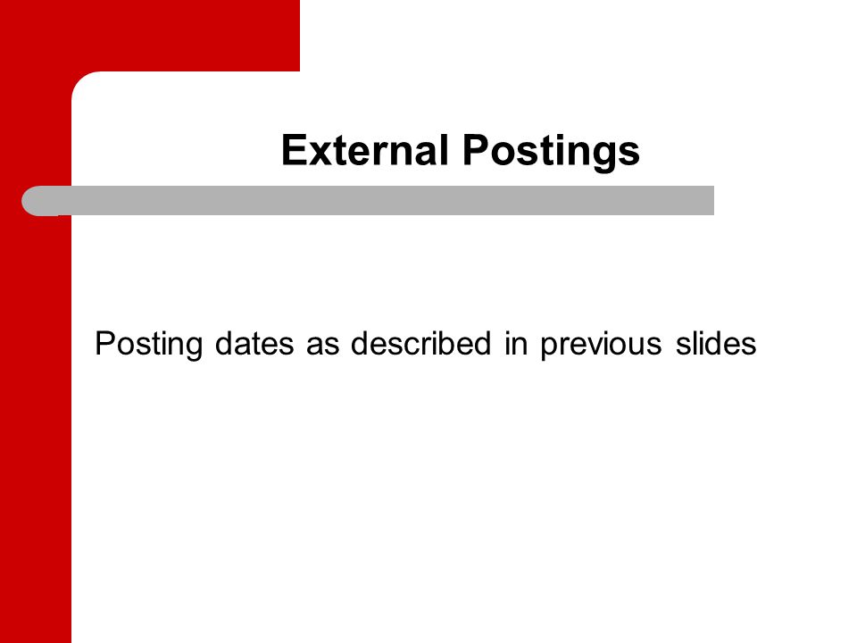 External Postings Posting dates as described in previous slides