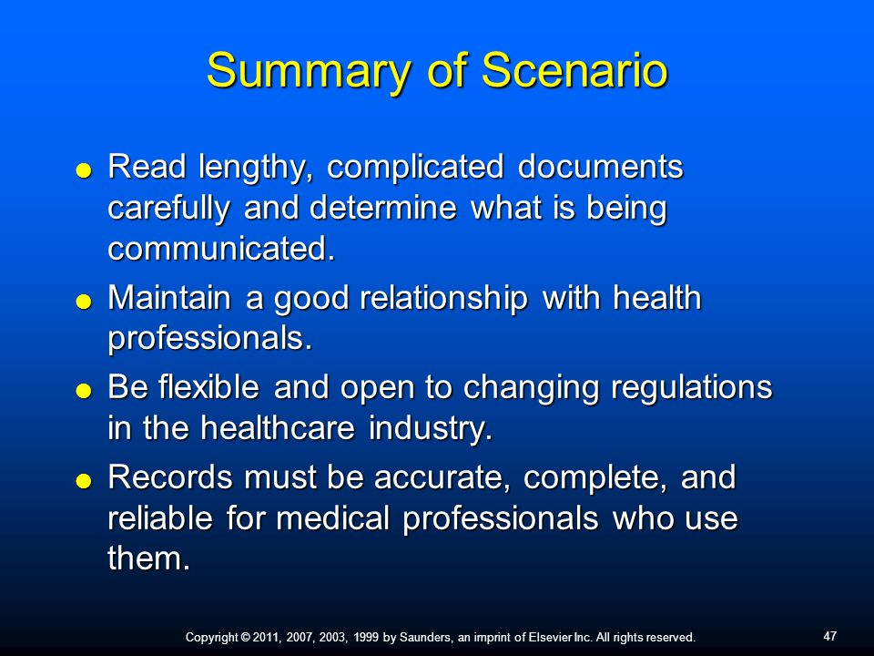 47 Copyright © 2011, 2007, 2003, 1999 by Saunders, an imprint of Elsevier Inc. All rights reserved. Summary of Scenario  Read lengthy, complicated do