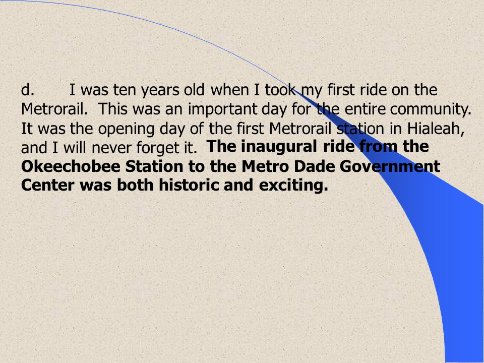 d.I was ten years old when I took my first ride on the Metrorail.