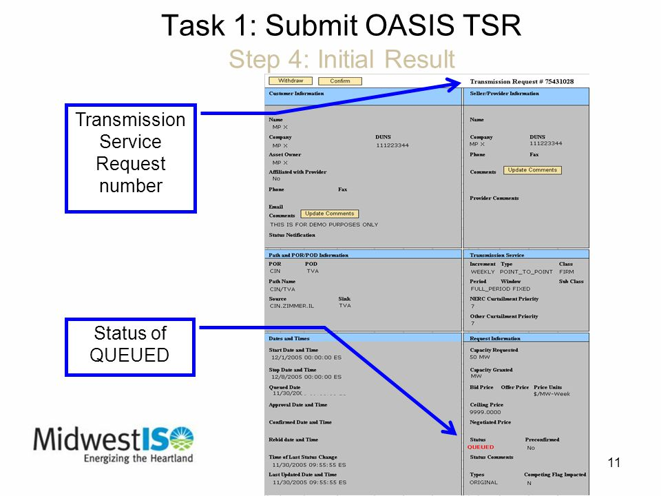 11 Task 1: Submit OASIS TSR Step 4: Initial Result Transmission Service Request number Status of QUEUED