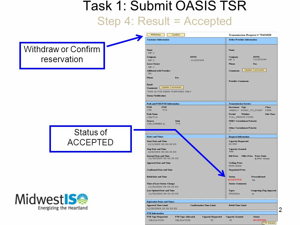 12 Task 1: Submit OASIS TSR Step 4: Result = Accepted Withdraw or Confirm reservation Status of ACCEPTED