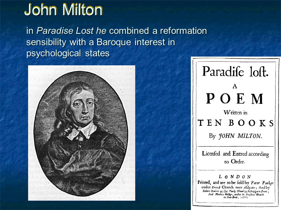 John Milton in Paradise Lost he combined a reformation sensibility with a Baroque interest in psychological states