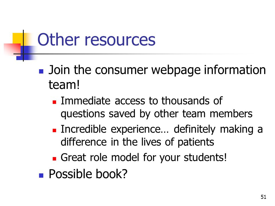 51 Other resources Join the consumer webpage information team.