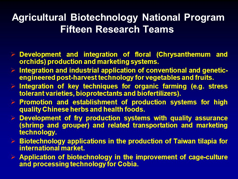Agricultural Biotechnology National Program Fifteen Research Teams  Development and integration of floral (Chrysanthemum and orchids) production and marketing systems.