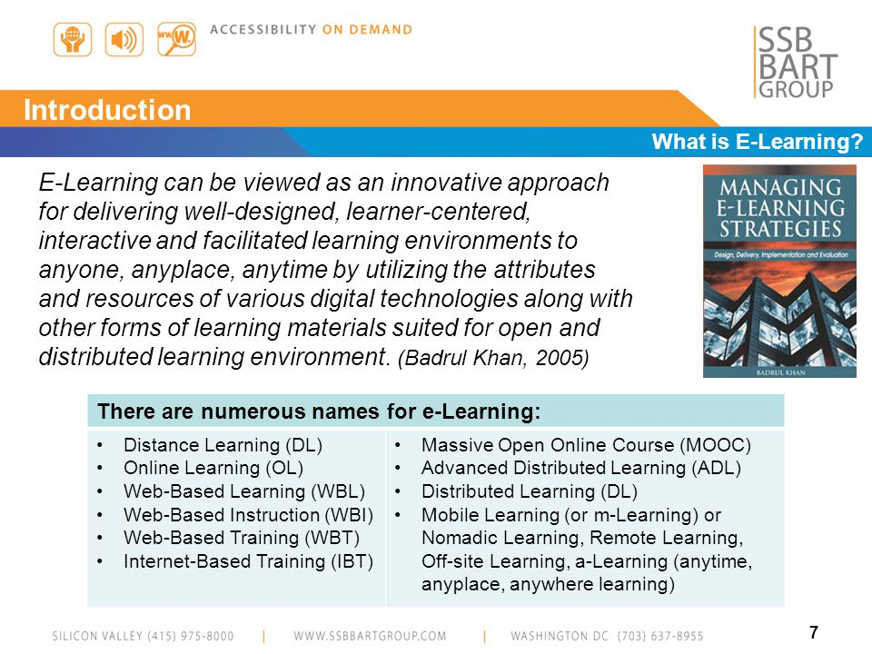 8 Introduction E-Learning and Delivery Format Common Delivery Environments –In-class, instructor led –Web-based, instructor led (synchronous and asynchronous) –Web-based, self-paced Common Self-paced e-Learning Formats and/or Tool Outputs –HTML –Adobe Flash –Documents MS Word, MS PowerPoint, PDF, etc.