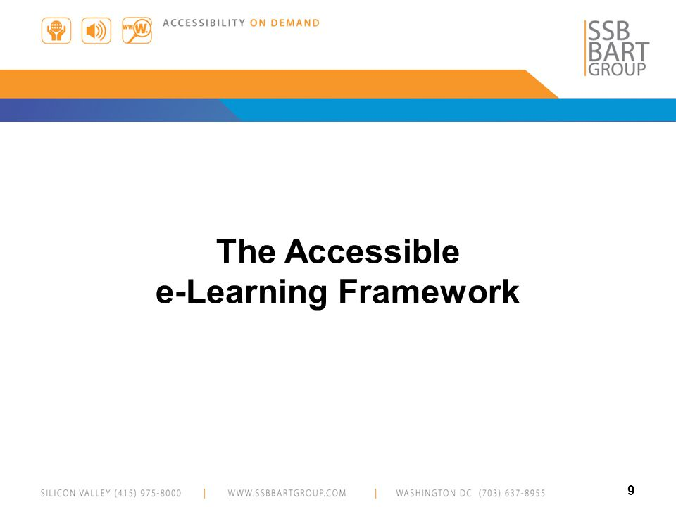 10 The Accessible e-Learning Framework Accessible e-Learning Framework