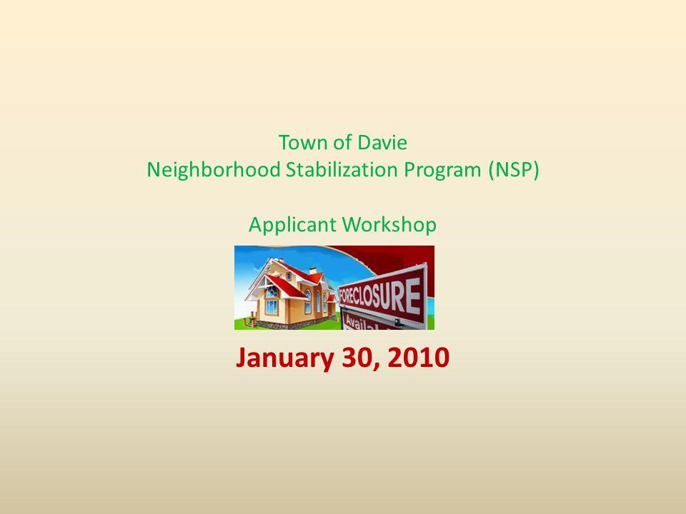 Town of Davie Neighborhood Stabilization Program (NSP) Applicant Workshop January 30, 2010