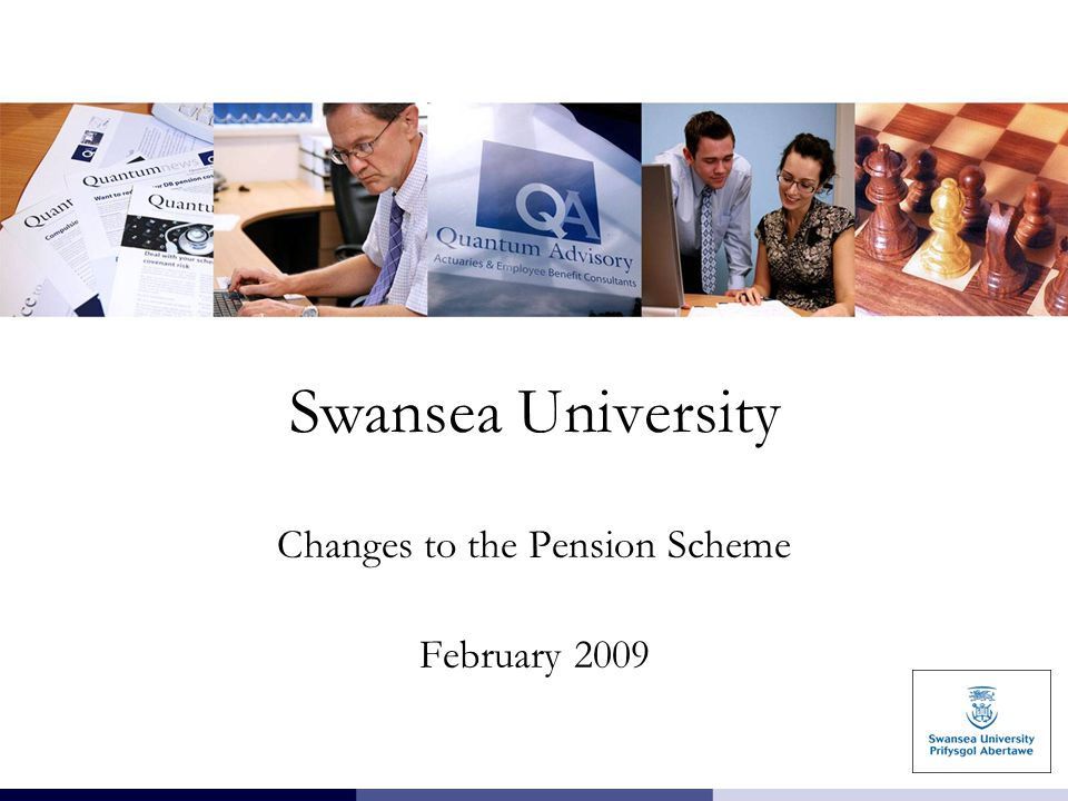 Swansea University Changes to the Pension Scheme February 2009