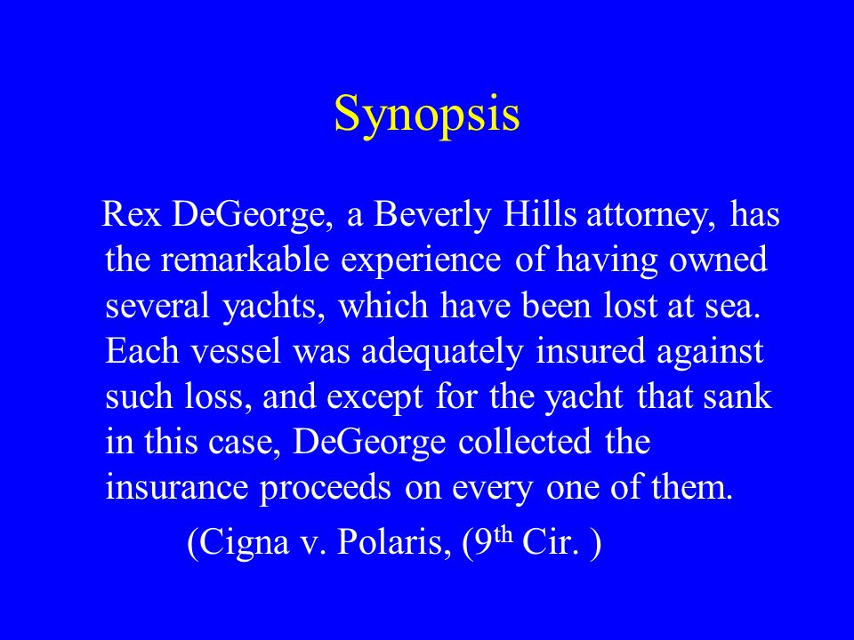 Synopsis Rex DeGeorge, a Beverly Hills attorney, has the remarkable experience of having owned several yachts, which have been lost at sea.