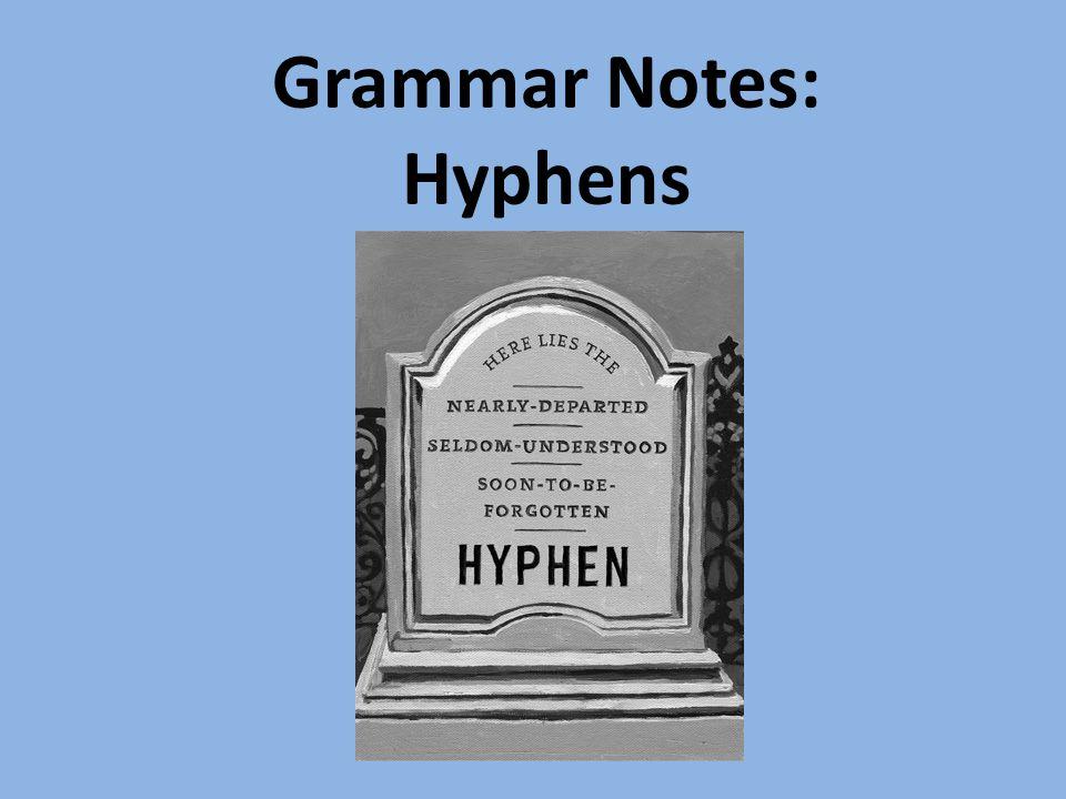 Grammar Notes: Hyphens