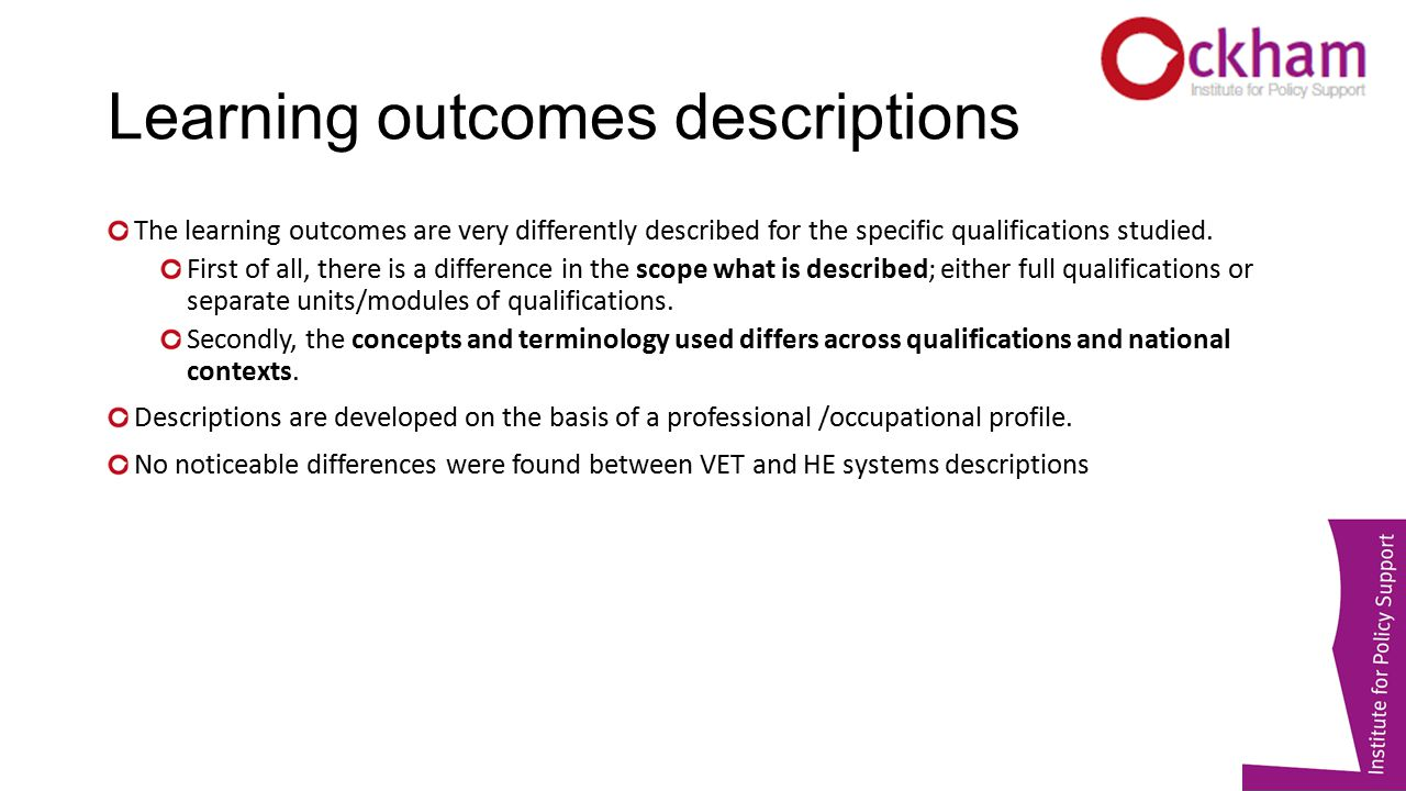 Learning outcomes descriptions The learning outcomes are very differently described for the specific qualifications studied.