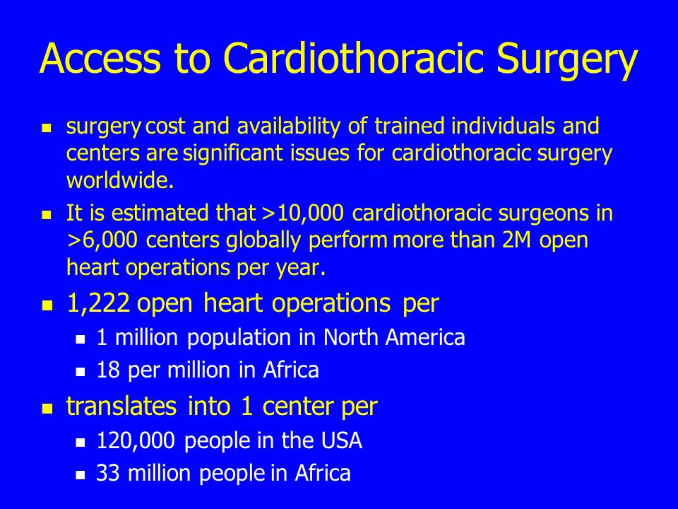 Access to Cardiothoracic Surgery surgery cost and availability of trained individuals and centers are significant issues for cardiothoracic surgery wo