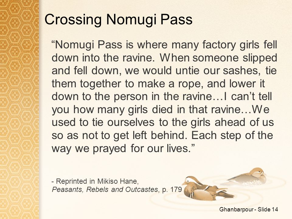 "Ghanbarpour - Slide 14 Crossing Nomugi Pass ""Nomugi Pass is where many factory girls fell down into the ravine. When someone slipped and fell down, we"