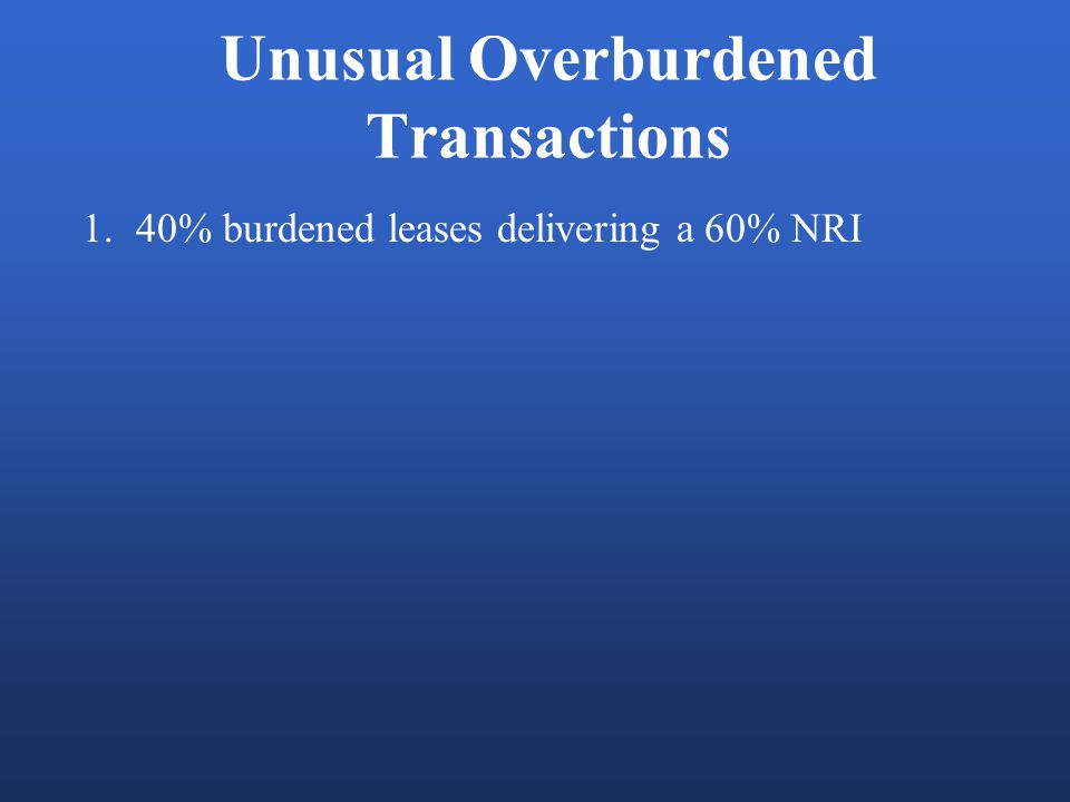 Unusual Overburdened Transactions 1.40% burdened leases delivering a 60% NRI
