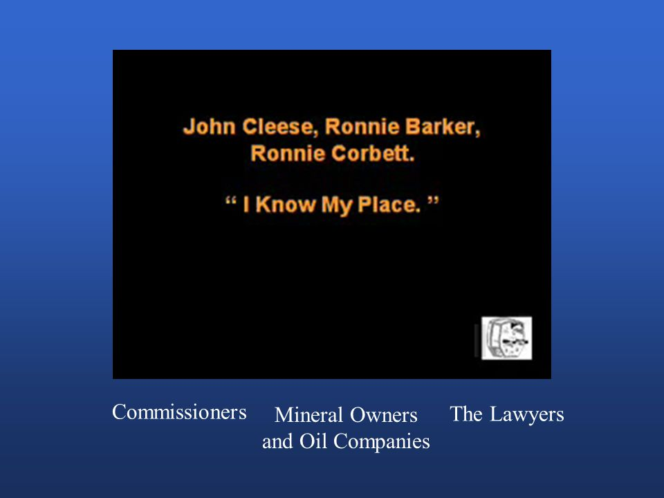 Commissioners Mineral Owners and Oil Companies The Lawyers