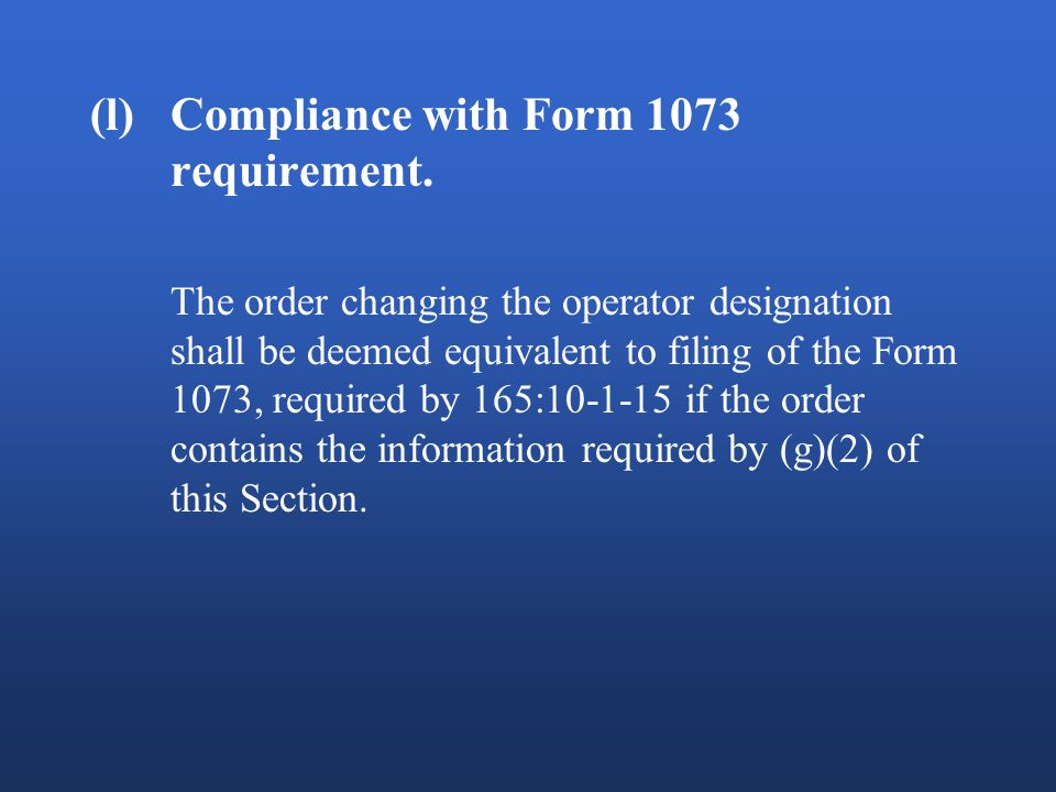 (l)Compliance with Form 1073 requirement.