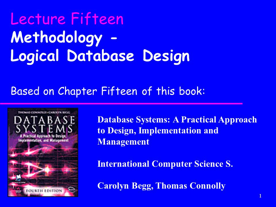 1 Database Systems: A Practical Approach to Design, Implementation and Management International Computer Science S.