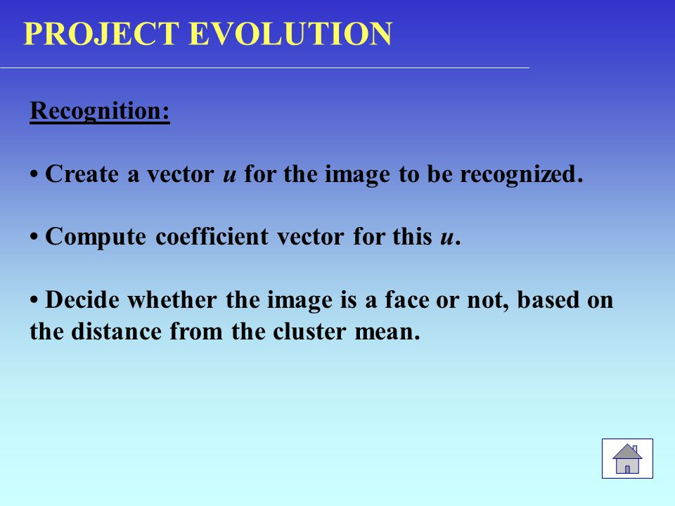 Recognition: Create a vector u for the image to be recognized.