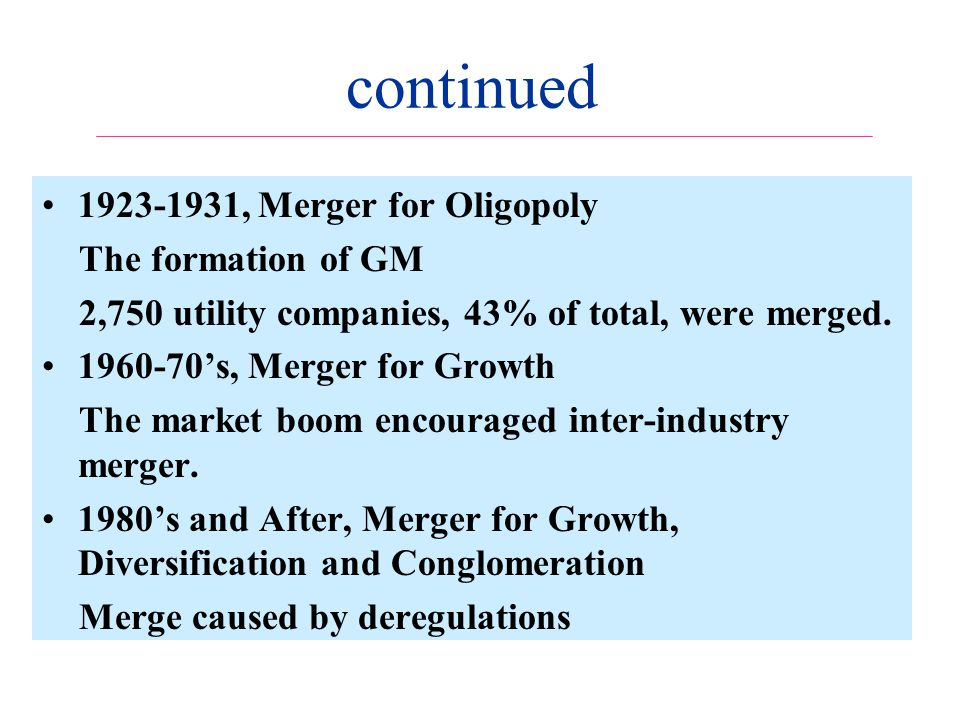 1923-1931, Merger for Oligopoly The formation of GM 2,750 utility companies, 43% of total, were merged.