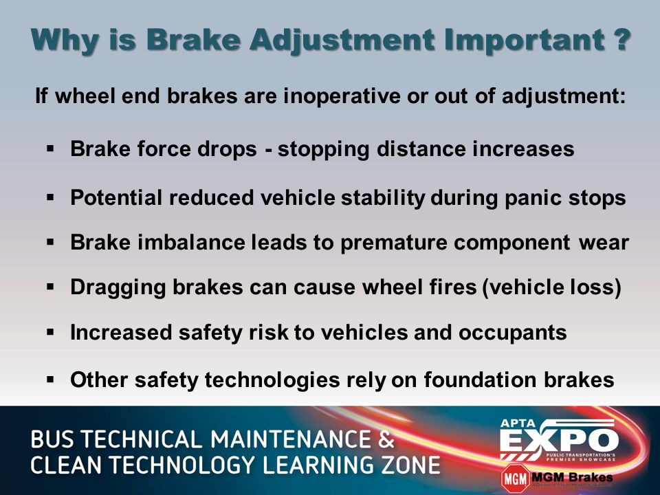 Why is Brake Adjustment Important .