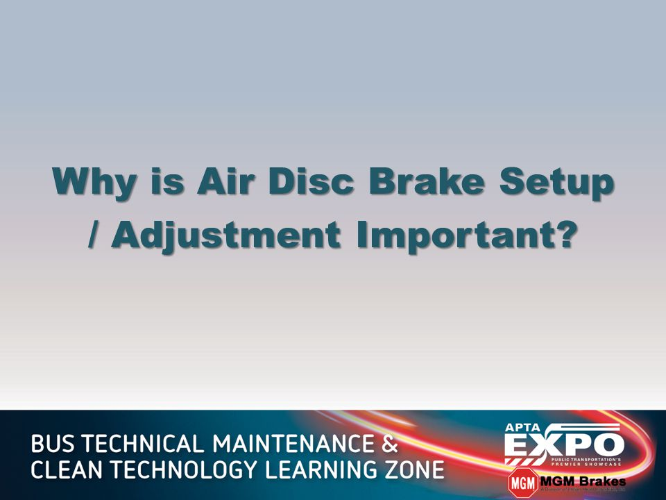 Why is Air Disc Brake Setup / Adjustment Important