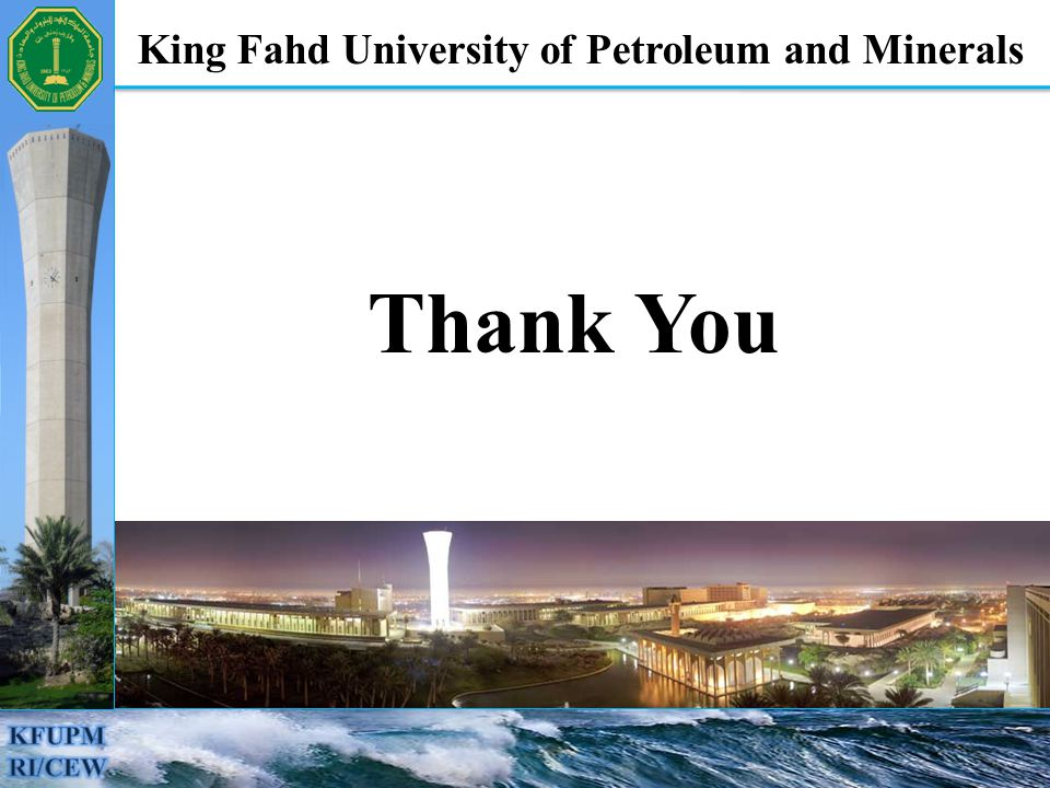 Thank You King Fahd University of Petroleum and Minerals