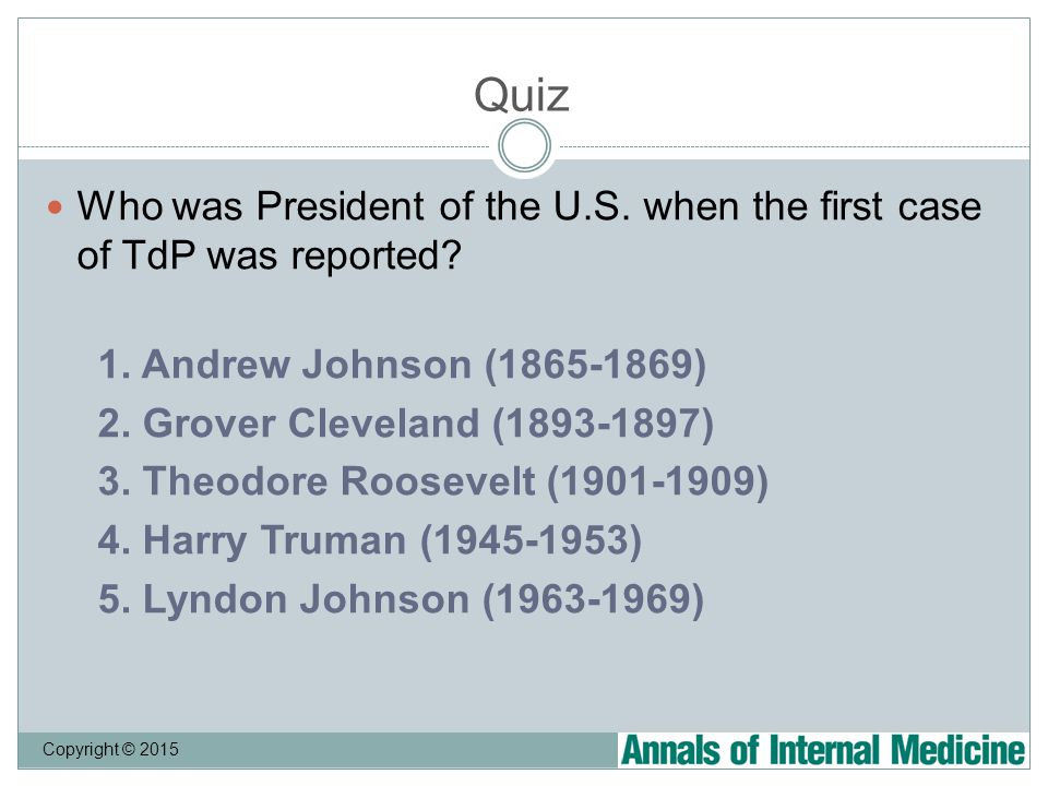 Quiz Copyright © 2015 Who was President of the U.S.