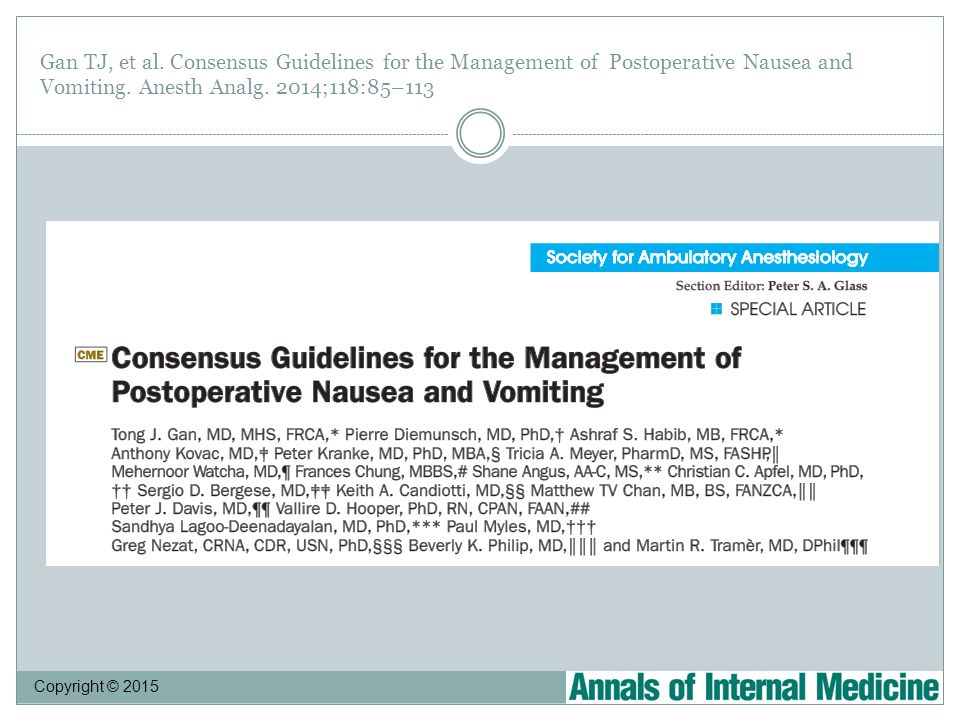 Gan TJ, et al. Consensus Guidelines for the Management of Postoperative Nausea and Vomiting.