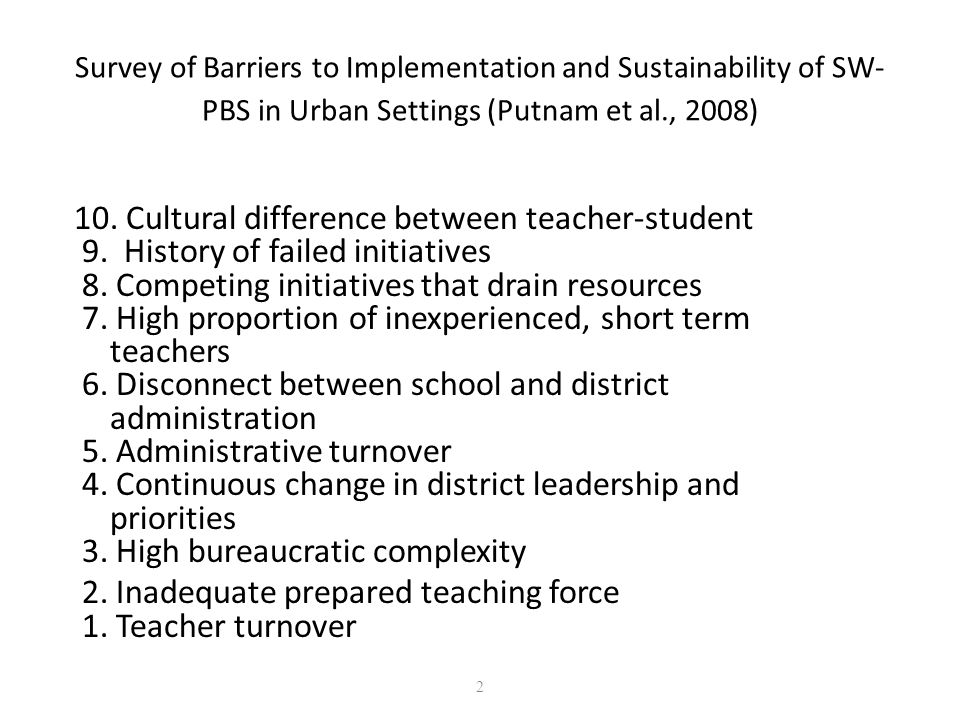2 Survey of Barriers to Implementation and Sustainability of SW- PBS in Urban Settings (Putnam et al., 2008) 10.