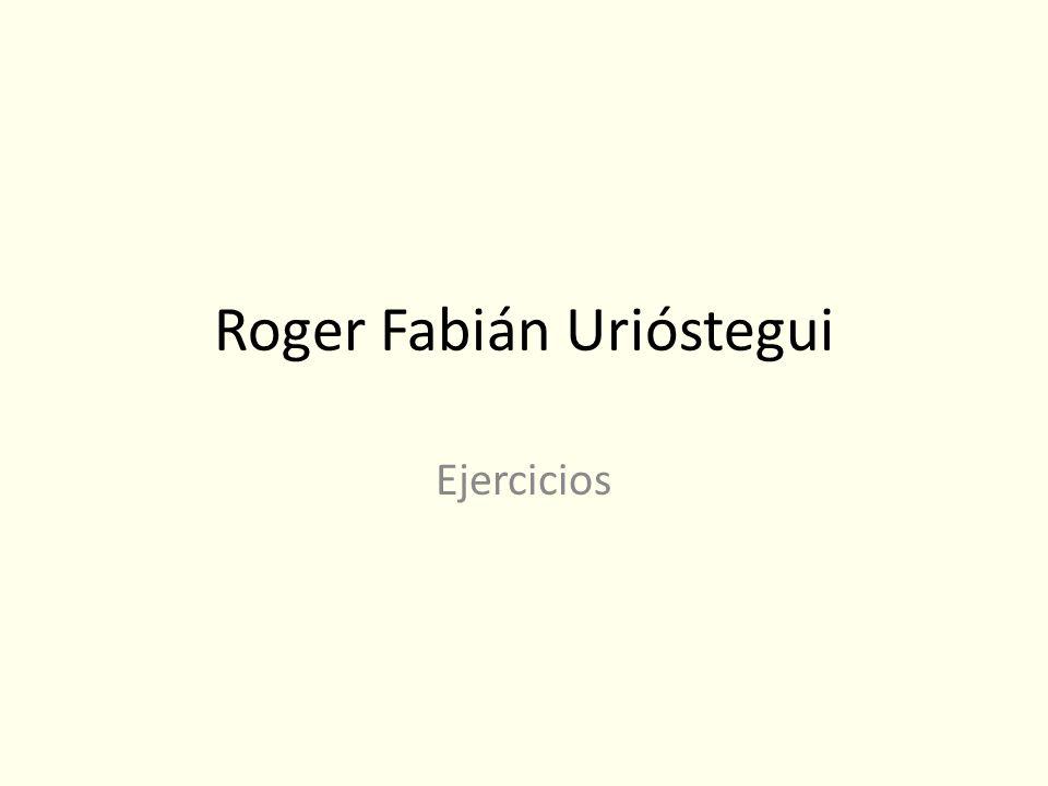 Roger Fabián Urióstegui Ejercicios