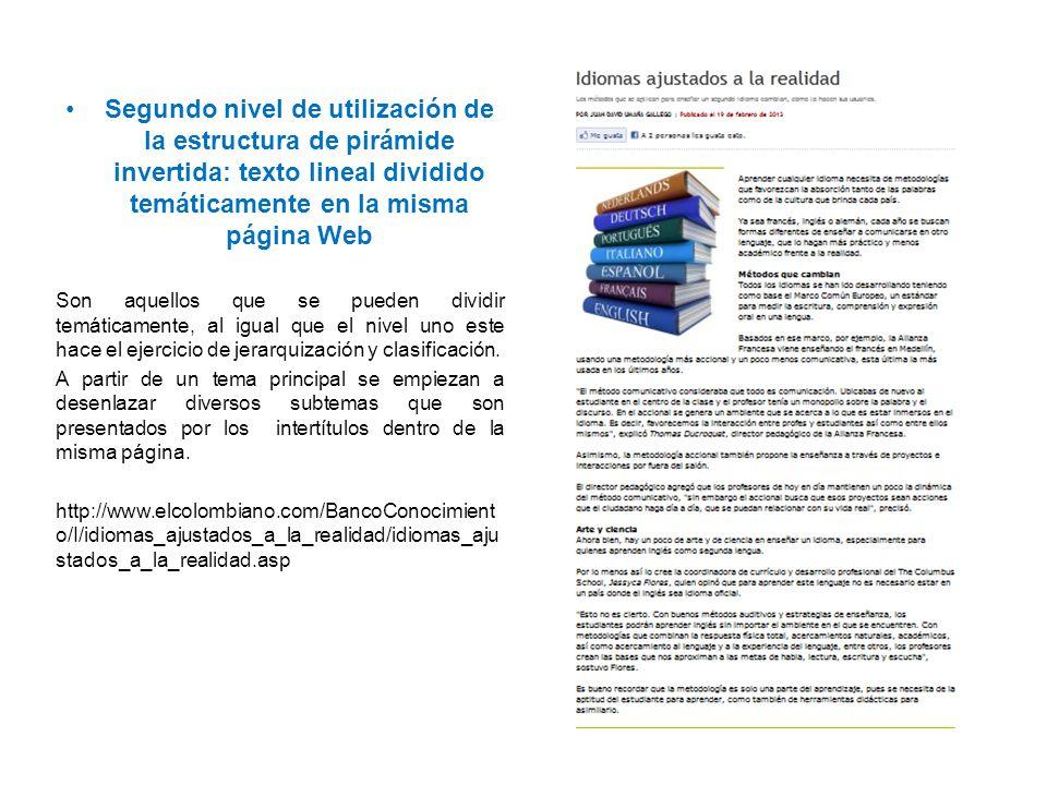 Segundo nivel de utilización de la estructura de pirámide invertida: texto lineal dividido temáticamente en la misma página Web Son aquellos que se pu
