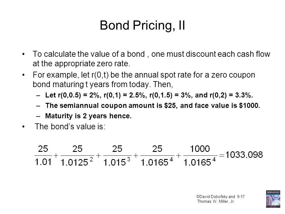 ©David Dubofsky and 9-16 Thomas W. Miller, Jr. Bond Pricing, I U.S.