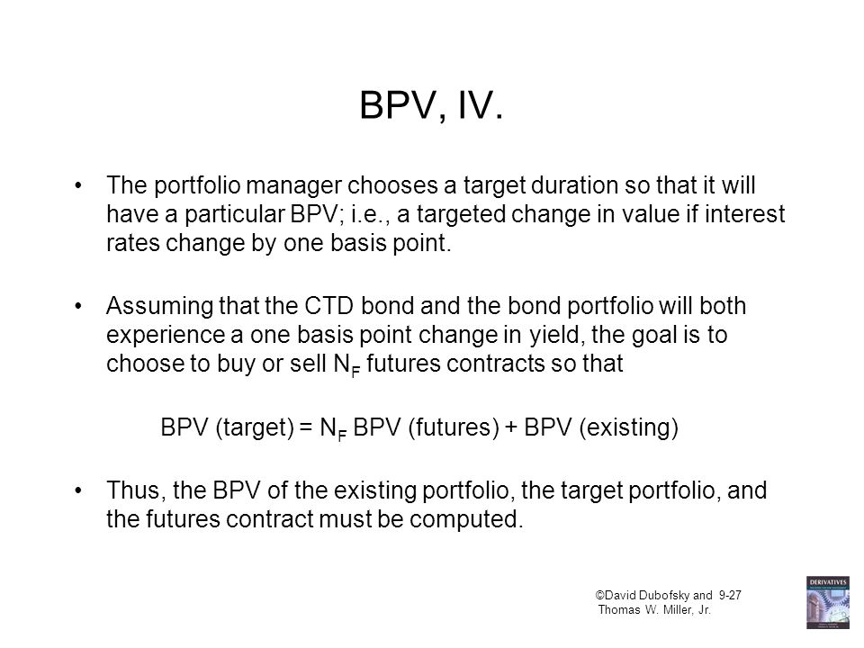 ©David Dubofsky and 9-26 Thomas W. Miller, Jr. BPV, III. If y is defined to be one-half of the bond's annual yield to maturity (YTM), then for a bond,