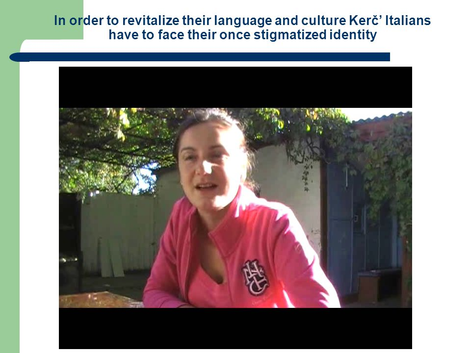 In order to revitalize their language and culture Kerč' Italians have to face their once stigmatized identity