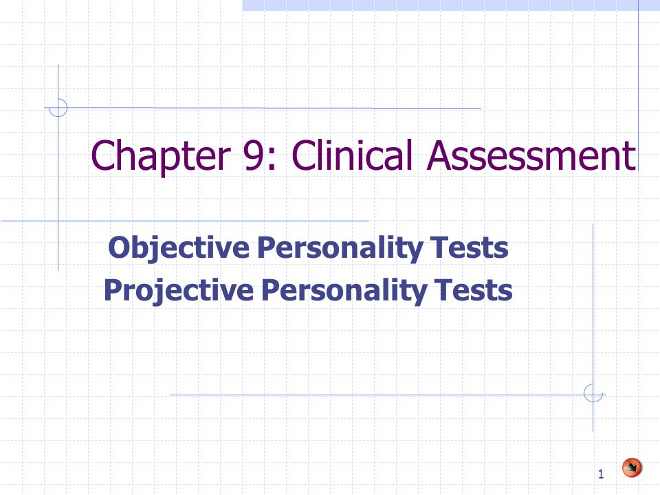 2 Defining Clinical Assessment The process of assessing the client through multiple methods, including: the clinical interview (see Chapter 12), the administration of informal assessment techniques (Chapter 10), and the administration of objective and projective tests (this chapter).