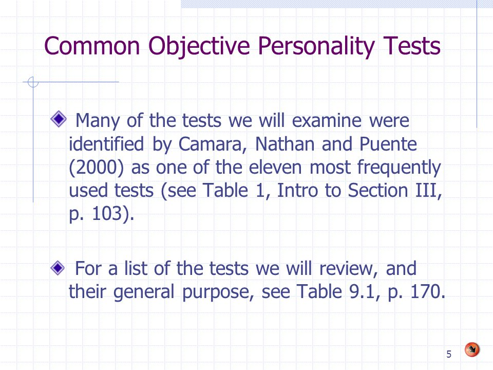 5 Common Objective Personality Tests Many of the tests we will examine were identified by Camara, Nathan and Puente (2000) as one of the eleven most f