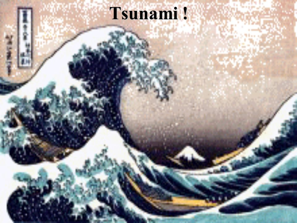 Tsunami !