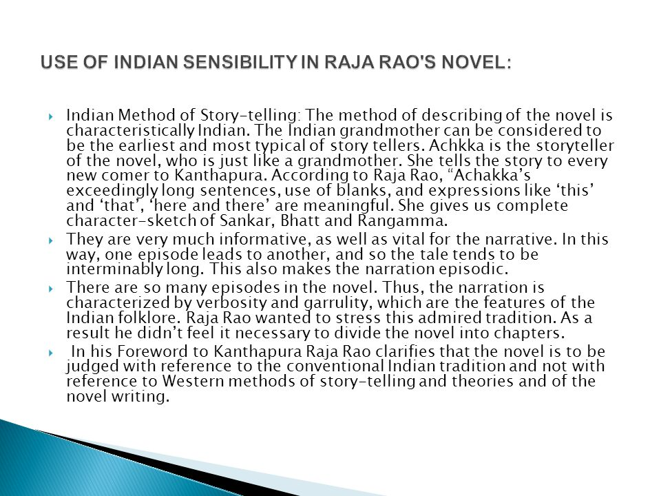  Indian Method of Story-telling: The method of describing of the novel is characteristically Indian.