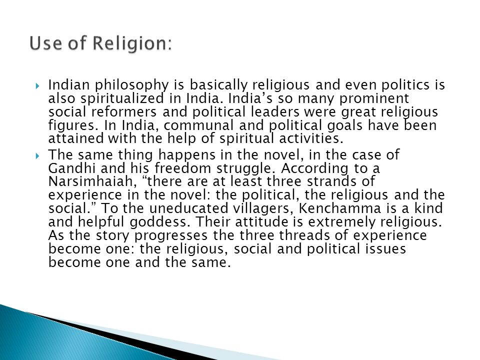  Indian philosophy is basically religious and even politics is also spiritualized in India.