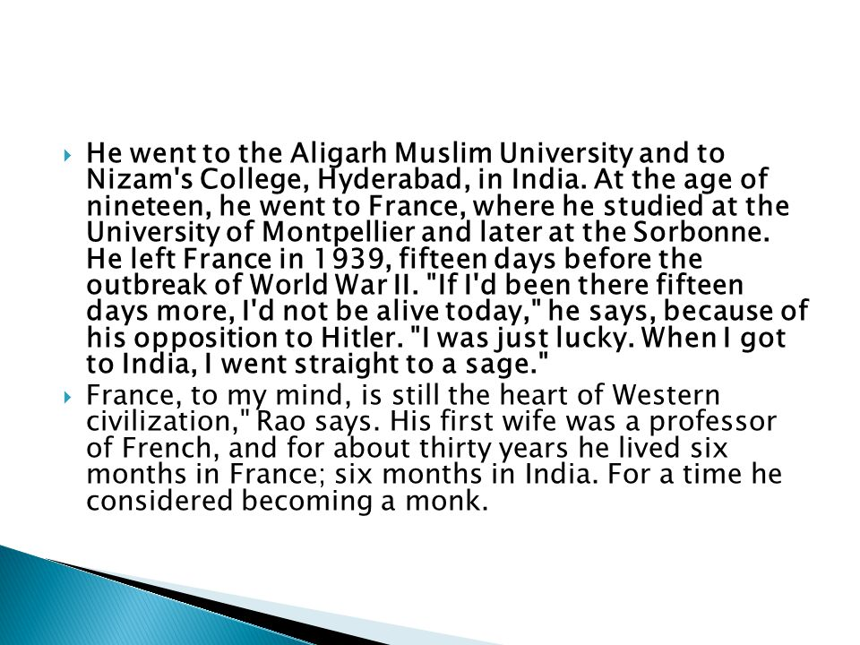  He went to the Aligarh Muslim University and to Nizam s College, Hyderabad, in India.
