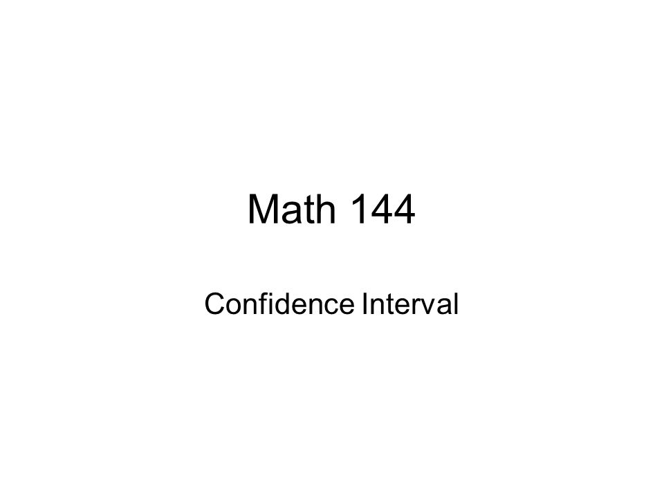 Math 144 Confidence Interval