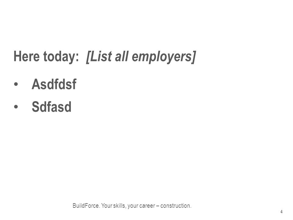 Here today: [List all employers] BuildForce.Your skills, your career – construction.
