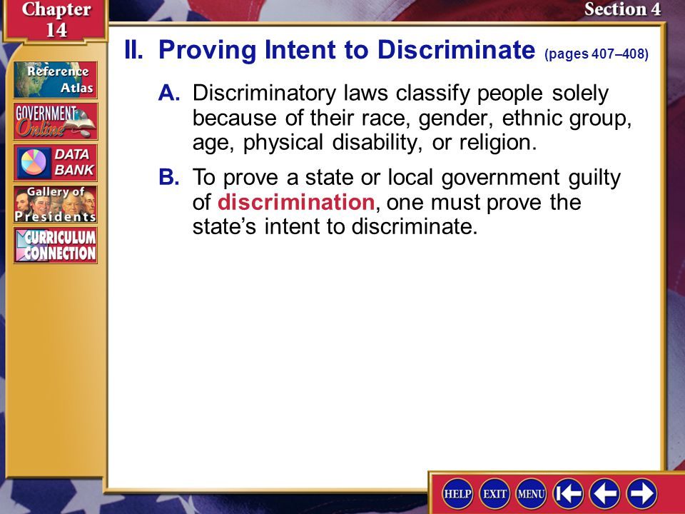 Section 4-5 A.Discriminatory laws classify people solely because of their race, gender, ethnic group, age, physical disability, or religion. II.Provin